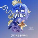 A Is for Alien, Caitlin R. Kiernan