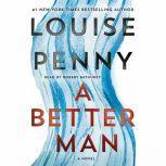 A Better Man A Chief Inspector Gamache Novel, Louise Penny