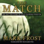 The Match The Day the Game of Golf Changed Forever, Mark Frost