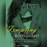 Tempting the Bodyguard, Jennifer L. Armentrout