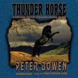 Thunder Horse A Montana Mystery Featuring Gabriel Du Pr, Peter Bowen