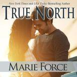 True North, Marie Force