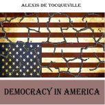 Democracy in America Vol 1, Alexis De Tocqueville