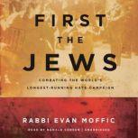 First the Jews Combating the World's Longest-Running Hate Campaign, Rabbi Evan Moffic