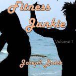 Fitness Junkie, Joseph Batte