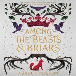 Among the Beasts & Briars, Ashley Poston