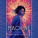 Goddess in the Machine, Lora Beth Johnson