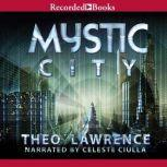 Mystic City, Theo Lawrence