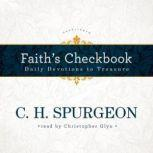 Faiths Checkbook Daily Devotions to Treasure, C. H. Spurgeon