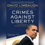 Crimes against Liberty An Indictment of President Barack Obama, David Limbaugh