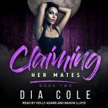 Claiming Her Mates Book Two, Dia Cole
