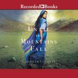 Until The Mountains Fall, Connilyn Cossette