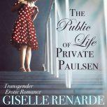 The Public Life of Private Paulsen, Giselle Renarde