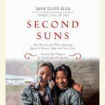 Second Suns Two Doctors and Their Amazing Quest to Restore Sight and Save Lives, David Oliver Relin