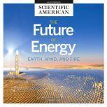 The Future of Energy, Scientific American