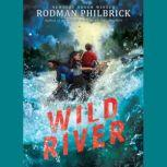 Wild River, Rodman Philbrick