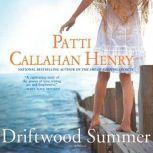 Driftwood Summer, Patti Callahan Henry
