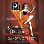Accidentally Demonic, Dakota Cassidy