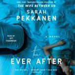 The Ever After, Sarah Pekkanen