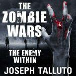 The Zombie Wars The Enemy Within, Joseph Talluto