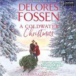 A Coldwater Christmas Coldwater, Texas, Book 4, Delores Fossen