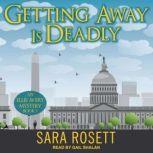 Getting Away is Deadly, Sara Rosett