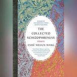 The Collected Schizophrenias Essays, Esme Weijun Wang