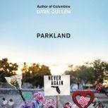 Parkland Birth of a Movement, Dave Cullen