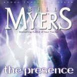 The Presence, Bill Myers