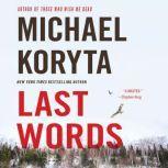 Last Words, Michael Koryta