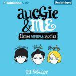 Auggie & Me Three Wonder Stories, R. J. Palacio