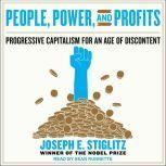 People, Power, and Profits Progressive Capitalism for an Age of Discontent, Joseph E. Stiglitz