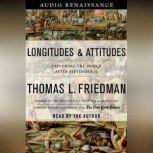 Longitudes and Attitudes Exploring the World After September 11, Thomas L. Friedman