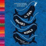 Sea-Ringed World, The Sacred Stories of the Americas, Maria Garcia Esperon