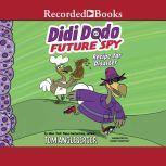 Didi Dodo, Future Spy Recipe for Disaster!, Jared Chapman