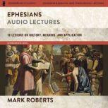 Ephesians: Audio Lectures (The Story of God Bible Commentary) 18 Lessons on History, Meaning, and Application, Mark D. Roberts