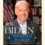 Promises to Keep On Life and Politics, Joe Biden
