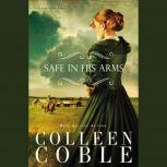 Safe in His Arms, Colleen Coble