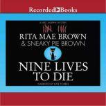Nine Lives to Die A Mrs. Murphy Mystery, Rita Mae Brown