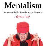 Mentalism Secrets and Tricks from the Master Mentalists, Noah Jeecks
