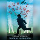 How I Became a Spy, Deborah Hopkinson