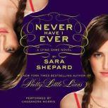 The Lying Game #2: Never Have I Ever, Sara Shepard