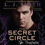 The Secret Circle: The Temptation, L. J. Smith