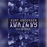Turn of the Century, Kurt Andersen