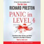 Panic in Level 4 Cannibals, Killer Viruses, and Other Journeys to the Edge of Science, Richard Preston