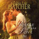 You're Gonna Love Me, Robin Lee Hatcher