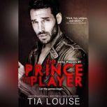 The Prince & The Player, Tia Louise