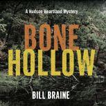 Bone Hollow A Hudson Heartland Mystery, Bill Braine