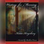 Waiting for Morning, Karen Kingsbury