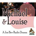 Michael & Louise A Joe Bev Radio Drama, Joe Bevilacqua; William Melillo